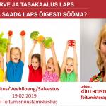Terve ja tasakaalus laps Kuidas saada laps õigesti toituma kuulutuse pilt